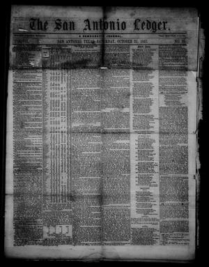 Primary view of object titled 'The San Antonio Ledger. (San Antonio, Tex.), Vol. 7, No. 39, Ed. 1 Saturday, October 31, 1857'.