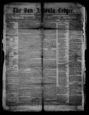 Primary view of object titled 'The San Antonio Ledger. (San Antonio, Tex.), Vol. 7, No. 40, Ed. 1 Saturday, November 7, 1857'.