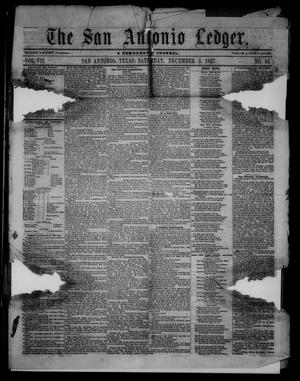Primary view of object titled 'The San Antonio Ledger. (San Antonio, Tex.), Vol. 7, No. 44, Ed. 1 Saturday, December 5, 1857'.
