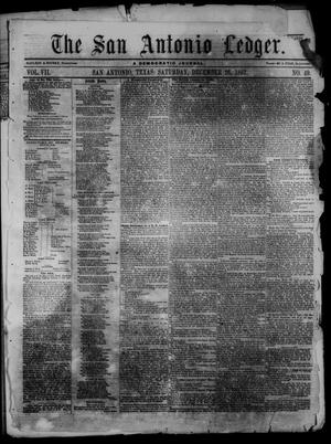 Primary view of object titled 'The San Antonio Ledger. (San Antonio, Tex.), Vol. 7, No. 49, Ed. 1 Saturday, December 26, 1857'.