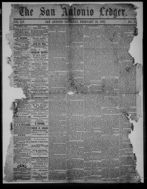 Primary view of object titled 'The San Antonio Ledger. (San Antonio, Tex.), Vol. 14, No. 2, Ed. 1 Saturday, February 16, 1867'.