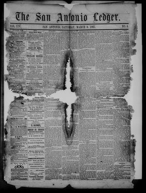 Primary view of object titled 'The San Antonio Ledger. (San Antonio, Tex.), Vol. 14, No. 5, Ed. 1 Saturday, March 9, 1867'.