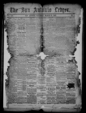 Primary view of object titled 'The San Antonio Ledger. (San Antonio, Tex.), Vol. 14, No. 7, Ed. 1 Saturday, March 23, 1867'.