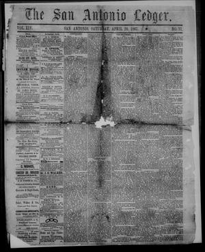 Primary view of object titled 'The San Antonio Ledger. (San Antonio, Tex.), Vol. 14, No. 11, Ed. 1 Saturday, April 20, 1867'.