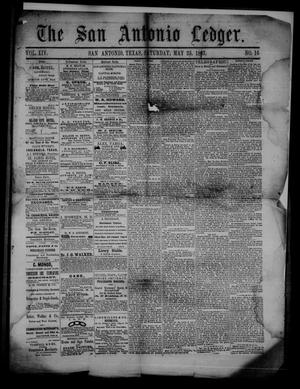 Primary view of object titled 'The San Antonio Ledger. (San Antonio, Tex.), Vol. 14, No. 16, Ed. 1 Saturday, May 25, 1867'.