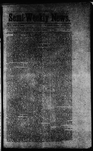 Primary view of object titled 'Semi-Weekly News. (San Antonio, Tex.), Vol. 1, No. 27, Ed. 1 Monday, February 17, 1862'.