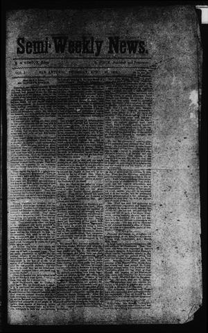 Primary view of object titled 'Semi-Weekly News. (San Antonio, Tex.), Vol. 1, No. 44, Ed. 1 Sunday, April 20, 1862'.