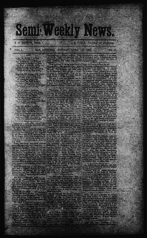 Primary view of object titled 'Semi-Weekly News. (San Antonio, Tex.), Vol. 1, No. 45, Ed. 1 Thursday, April 24, 1862'.