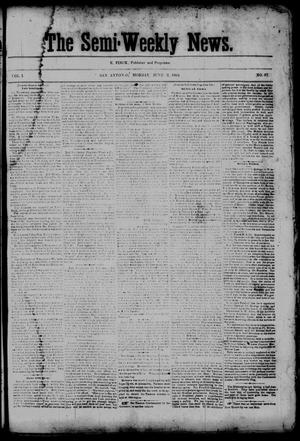 Primary view of object titled 'The Semi-Weekly News. (San Antonio, Tex.), Vol. 1, No. 57, Ed. 1 Monday, June 2, 1862'.