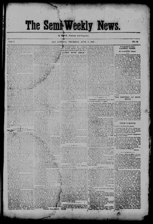 Primary view of object titled 'The Semi-Weekly News. (San Antonio, Tex.), Vol. 1, No. 58, Ed. 1 Thursday, June 5, 1862'.