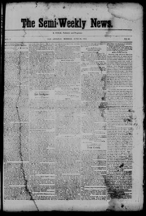 Primary view of object titled 'The Semi-Weekly News. (San Antonio, Tex.), Vol. 1, No. 61, Ed. 1 Monday, June 16, 1862'.