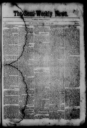 Primary view of object titled 'The Semi-Weekly News. (San Antonio, Tex.), Vol. 1, No. 74, Ed. 1 Thursday, July 31, 1862'.