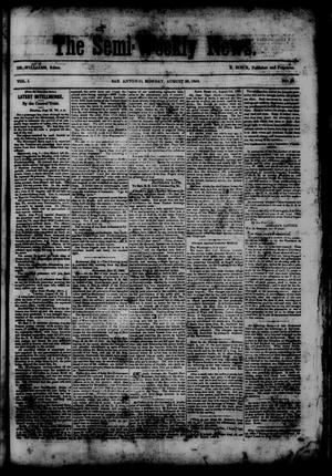 Primary view of object titled 'The Semi-Weekly News. (San Antonio, Tex.), Vol. 1, No. 80, Ed. 1 Monday, August 25, 1862'.