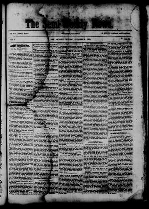 Primary view of object titled 'The Semi-Weekly News. (San Antonio, Tex.), Vol. 1, No. 92, Ed. 1 Monday, October 6, 1862'.