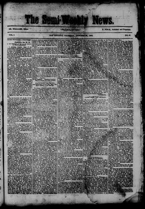 Primary view of object titled 'The Semi-Weekly News. (San Antonio, Tex.), Vol. 1, No. 97, Ed. 1 Thursday, October 23, 1862'.