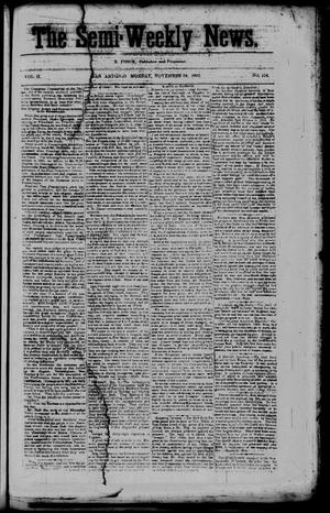 Primary view of object titled 'The Semi-Weekly News. (San Antonio, Tex.), Vol. 2, No. 106, Ed. 1 Monday, November 24, 1862'.