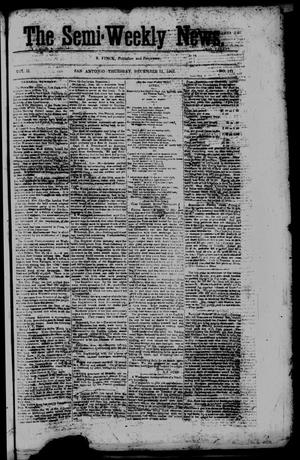 Primary view of object titled 'The Semi-Weekly News. (San Antonio, Tex.), Vol. 2, No. 111, Ed. 1 Thursday, December 11, 1862'.