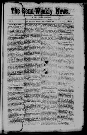 Primary view of The Semi-Weekly News. (San Antonio, Tex.), Vol. 2, No. 114, Ed. 1 Monday, December 22, 1862