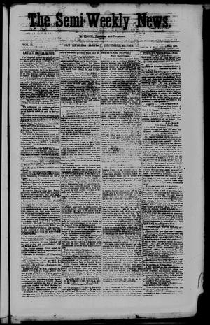 Primary view of object titled 'The Semi-Weekly News. (San Antonio, Tex.), Vol. 2, No. 115, Ed. 1 Monday, December 29, 1862'.