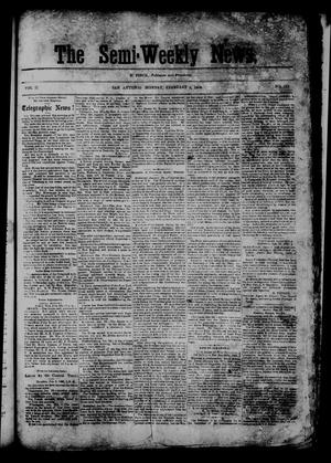 Primary view of object titled 'The Semi-Weekly News. (San Antonio, Tex.), Vol. 2, No. 127, Ed. 1 Monday, February 9, 1863'.