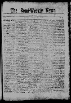 Primary view of object titled 'The Semi-Weekly News. (San Antonio, Tex.), Vol. 2, No. 143, Ed. 1 Thursday, April 9, 1863'.