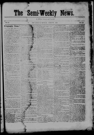 Primary view of object titled 'The Semi-Weekly News. (San Antonio, Tex.), Vol. 2, No. 146, Ed. 1 Monday, April 20, 1863'.