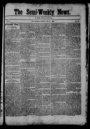 Primary view of object titled 'The Semi-Weekly News. (San Antonio, Tex.), Vol. 2, No. 152, Ed. 1 Monday, May 11, 1863'.