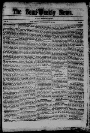 Primary view of object titled 'The Semi-Weekly News. (San Antonio, Tex.), Vol. 2, No. 159, Ed. 1 Thursday, June 4, 1863'.