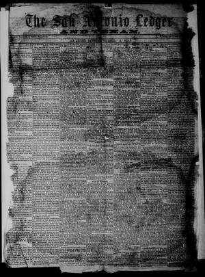 Primary view of object titled 'The San Antonio Ledger and Texan. (San Antonio, Tex.), Vol. 9, No. 22, Ed. 1 Saturday, December 3, 1859'.