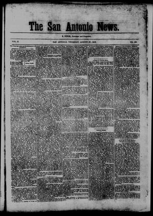Primary view of object titled 'The San Antonio News. (San Antonio, Tex.), Vol. 2, No. 180, Ed. 1 Thursday, August 27, 1863'.