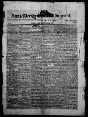 The Semi-Weekly Journal. (Galveston, Tex.), Vol. 1, No. 13, Ed. 1 Friday, March 22, 1850