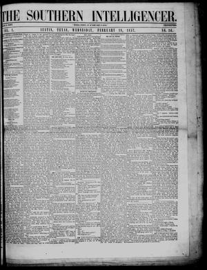 Primary view of object titled 'The Southern Intelligencer. (Austin, Tex.), Vol. 1, No. 26, Ed. 1 Wednesday, February 18, 1857'.