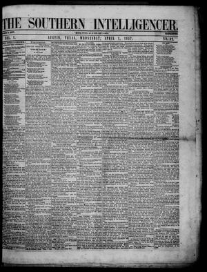 Primary view of object titled 'The Southern Intelligencer. (Austin, Tex.), Vol. 1, No. 32, Ed. 1 Wednesday, April 1, 1857'.