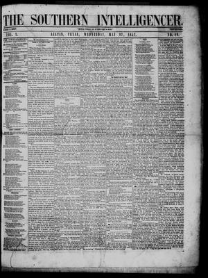 Primary view of object titled 'The Southern Intelligencer. (Austin, Tex.), Vol. 1, No. 40, Ed. 1 Wednesday, May 27, 1857'.