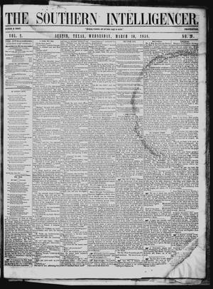 Primary view of object titled 'The Southern Intelligencer. (Austin, Tex.), Vol. 2, No. 29, Ed. 1 Wednesday, March 10, 1858'.