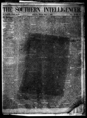Primary view of object titled 'The Southern Intelligencer. (Austin, Tex.), Vol. 2, No. 37, Ed. 1 Wednesday, May 5, 1858'.