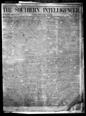 Primary view of object titled 'The Southern Intelligencer. (Austin, Tex.), Vol. 2, No. 39, Ed. 1 Wednesday, May 19, 1858'.