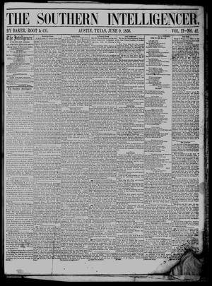 Primary view of object titled 'The Southern Intelligencer. (Austin, Tex.), Vol. 2, No. 42, Ed. 1 Wednesday, June 9, 1858'.