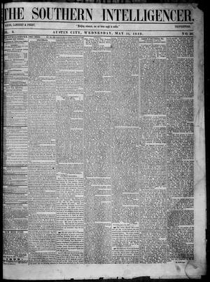 Primary view of object titled 'The Southern Intelligencer. (Austin City, Tex.), Vol. 3, No. 38, Ed. 1 Wednesday, May 11, 1859'.