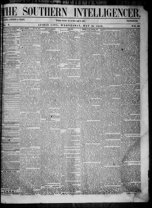 Primary view of object titled 'The Southern Intelligencer. (Austin City, Tex.), Vol. 3, No. 39, Ed. 1 Wednesday, May 18, 1859'.