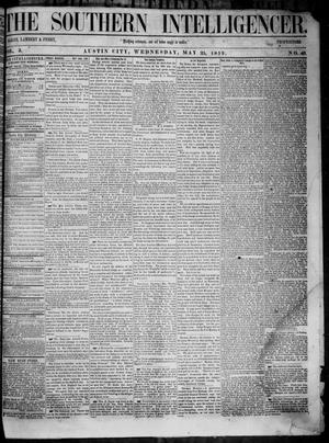 Primary view of object titled 'The Southern Intelligencer. (Austin City, Tex.), Vol. 3, No. 40, Ed. 1 Wednesday, May 25, 1859'.