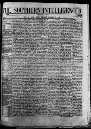 Primary view of object titled 'The Southern Intelligencer. (Austin, Tex.), Vol. 1, No. 22, Ed. 1 Thursday, November 30, 1865'.