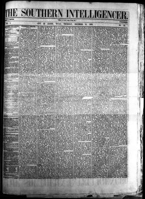 Primary view of object titled 'The Southern Intelligencer. (Austin, Tex.), Vol. 1, No. 25, Ed. 1 Thursday, December 21, 1865'.