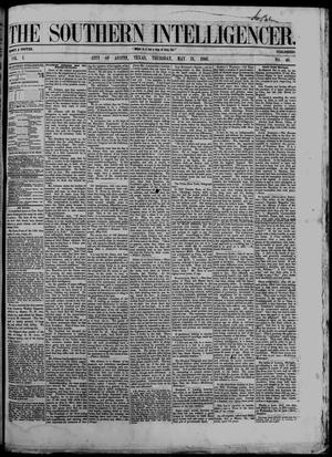 Primary view of object titled 'The Southern Intelligencer. (Austin, Tex.), Vol. 1, No. 48, Ed. 1 Thursday, May 31, 1866'.