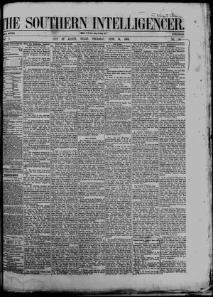 Primary view of object titled 'The Southern Intelligencer. (Austin, Tex.), Vol. 1, No. 50, Ed. 1 Thursday, June 14, 1866'.