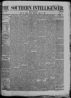 Primary view of object titled 'The Southern Intelligencer. (Austin, Tex.), Vol. 1, No. 51, Ed. 1 Thursday, June 21, 1866'.