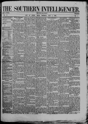 Primary view of object titled 'The Southern Intelligencer. (Austin, Tex.), Vol. 2, No. 1, Ed. 1 Thursday, July 5, 1866'.