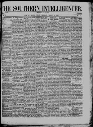 Primary view of object titled 'The Southern Intelligencer. (Austin, Tex.), Vol. 2, No. 6, Ed. 1 Thursday, August 9, 1866'.