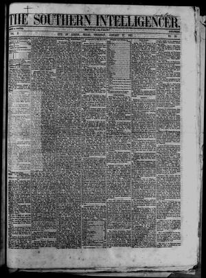 Primary view of object titled 'The Southern Intelligencer. (Austin, Tex.), Vol. 2, No. 29, Ed. 1 Thursday, January 17, 1867'.