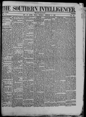 Primary view of object titled 'The Southern Intelligencer. (Austin, Tex.), Vol. 2, No. 32, Ed. 1 Thursday, February 7, 1867'.